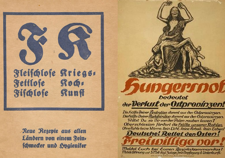Left: 'The New Way: War Cooking Creations without Meat, without Fat, without Fish' Right: A poster calls for militia volunteers to protect the supply of grain and coal in the eastern provinces and Upper Silesia: without them, 'Germans will have no heat, no light, no work and no life'