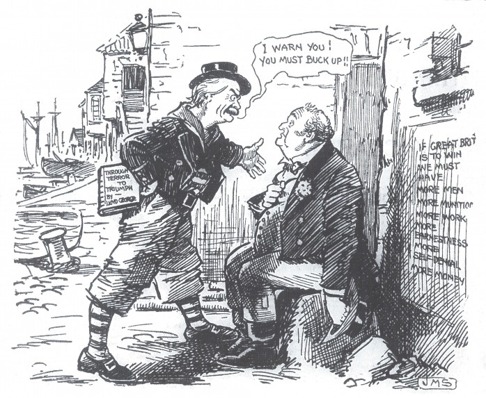 """Lloyd George, by now Minister of Munitions, here tells John Bull, representing Btitain, that he must """"buck up"""". Lloyd George, dressed as if he were part of a Press Gang, is holding a book of his speeches, the preface of which talks of the need to face facts and """"amend the situation"""" that the country now faced even though it was a """"disagreeable task"""". Lloyd George is trying """"to stir my countrymen"""". Other wording in the cartoon refers to the need for more munitions, more money, more men, more earnestness and more self-denial. There is a quotation from The Rime of the Ancient Mariner where the Mariner gives the Wedding Guest no choice but to listen to his tale. Lloyd George is having the same effect on John Bull."""